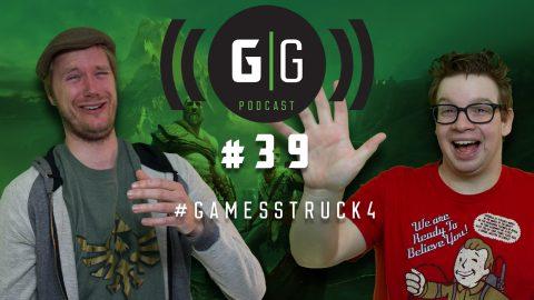 GamerGeeks Podcast #39 – #GamesStruck4