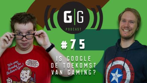 Is Google de toekomst van Gaming? – GamerGeeks Podcast #75