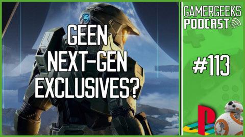 GamerGeeks Podcast #113 – Geen next-gen exclusives?