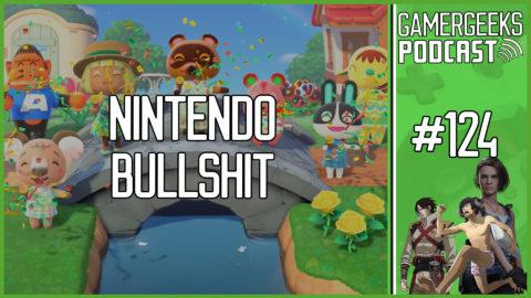 GamerGeeks Podcast #124 – Nintendo Bullshit