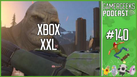 GamerGeeks Podcast #140 – Xbox XXL