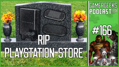 GamerGeeks Podcast #166 – RIP PlayStation  Store