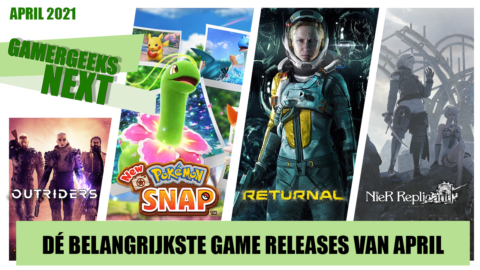 April 2021 – Dé belangrijkste game releases – GamerGeeks Next